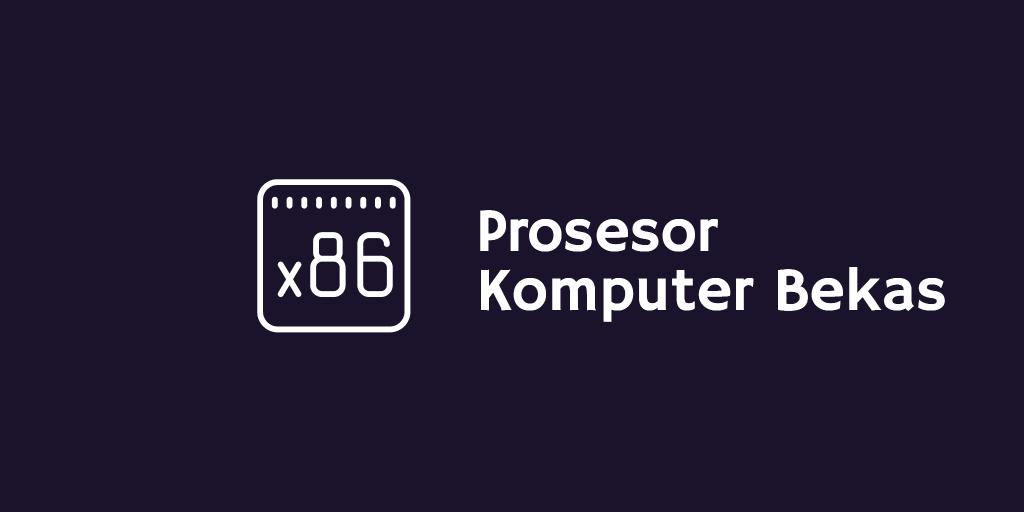 Prosesor Komputer Bekas
