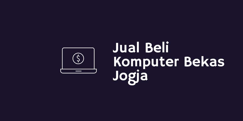 jual beli komputer bekas jogja