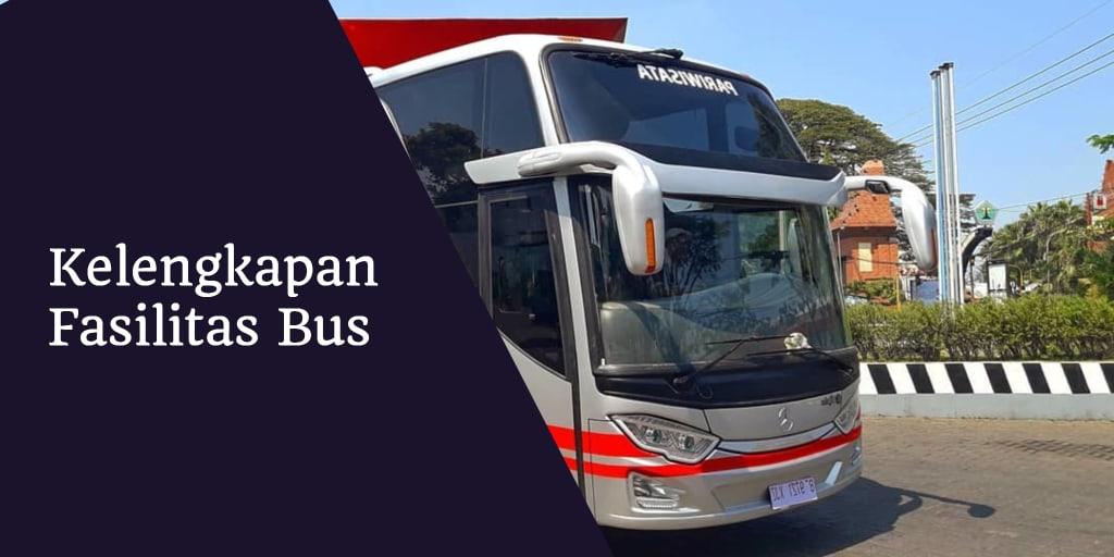 Kelengkapan Fasilitas Bus