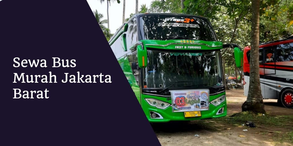 Sewa Bus Murah Jakarta Barat